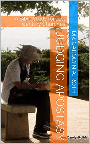Judging Apostasy: A Bible Study for 21st Century Christians