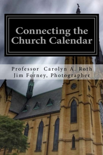Connecting the Church Calendar: 101 Meditations for Church Seasons