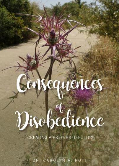 Consequences of Disobedience: Creating a Preferred Future