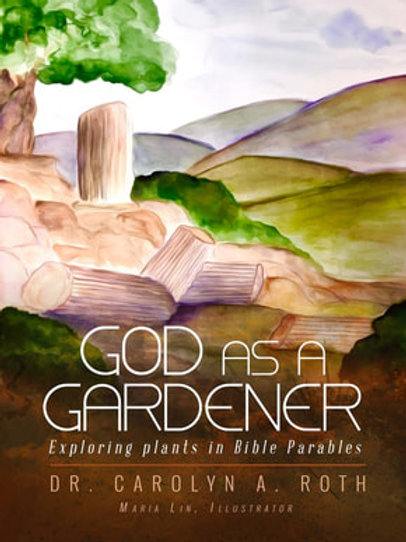 God as a Gardener: Exploring Parables Illustrated by Plants