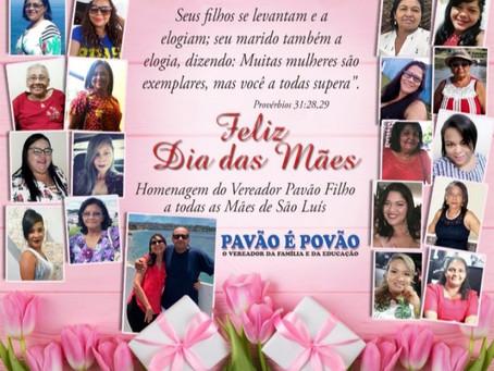 HOMENAGEM DO VEREADOR PAVÃO FILHO A TODAS AS MÃES DE SÃO LUÍS