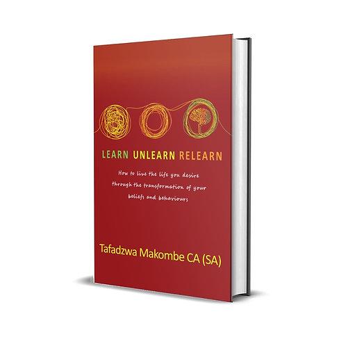 Learn. Unlearn. Relearn.