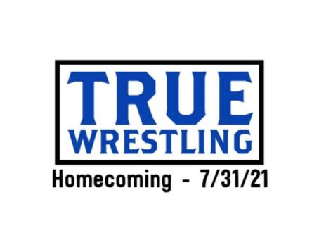 TRUE Wrestling Returns on July 31, 2021
