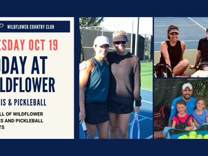 TUE OCT 19 | TODAY AT WILDFLOWER TENNIS CENTER
