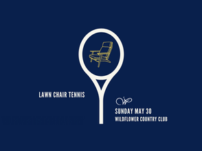 LAWN CHAIR TENNIS | MAY 30 at 3pm-5pm