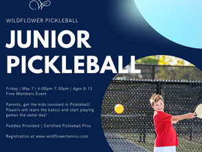 Junior Pickleball Friday May 7 Clinic and Play. 6:00pm-7:30pm