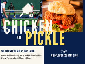 CHICKEN AND PICKLE WEDNESDAY MAY 19 5:30pm-8:30pm