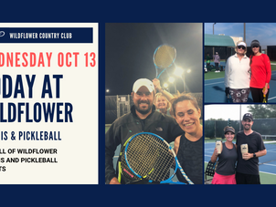 WED OCT 13 | TODAY AT WILDFLOWER TENNIS CENTER