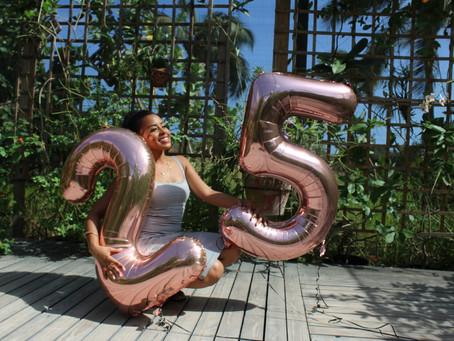 Turning 25, Hello 25!