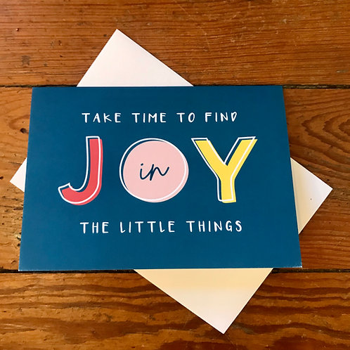 Take Time To Find JOY in The Little Things