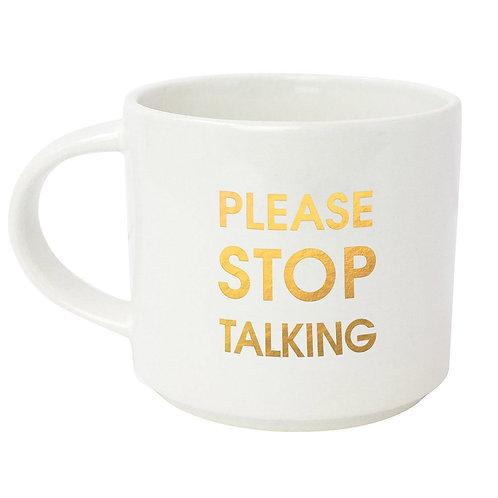 PLEASE STOP TALKING GOLD METALLIC MUG