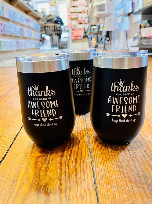 Thanks for being an awesome friend - Wine Tumblers
