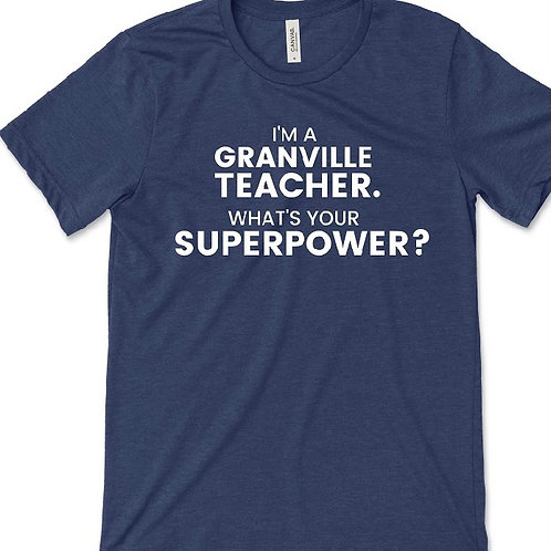 I'm a Granville Teacher  What's Your Superpower