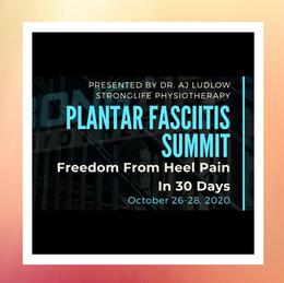 Plantar Fasciitis Summit October 26-28 2020