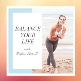 Balance Your Life Podcast