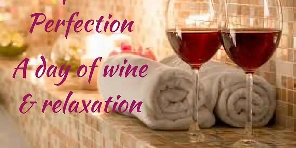 Pampered to Perfection - A day of Wine & Relaxation