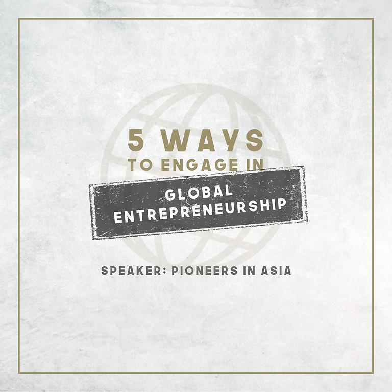 Five Ways to Engage in Global Entrepreneurship