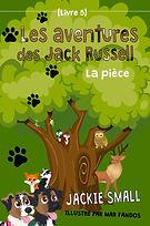 Les aventures des Jack Russell (Livre 5) La pièce