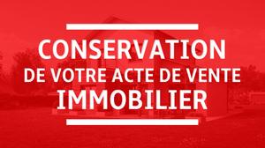 Conservation de votre acte de vente immobilier