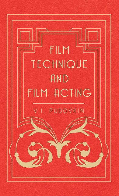 VI Pudovkin Film Technique and Film Acti