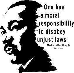 One has a moral responsibility to disobey unjust laws. - Martin Luther King Jr.
