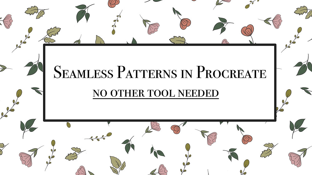 Create Seamless Patterns in Procreate -Skillshare Class