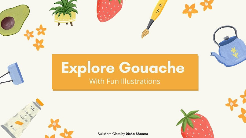 Explore Gouache -Skillshare Class