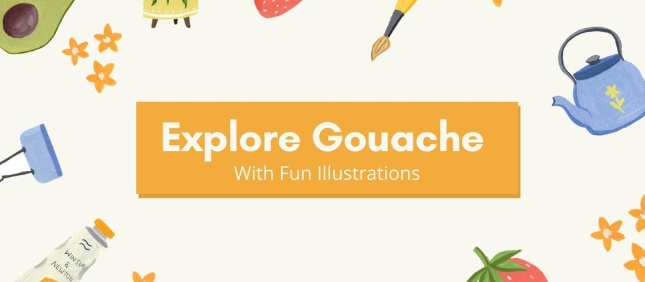 Explore Gouache with Fun Illustrations- Skillshare Class