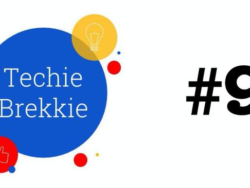 Techie Brekkie #9
