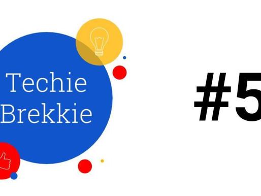 Techie Brekkie #5