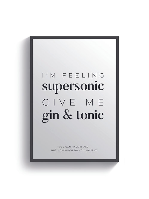 Supersonic, Gin & Tonic