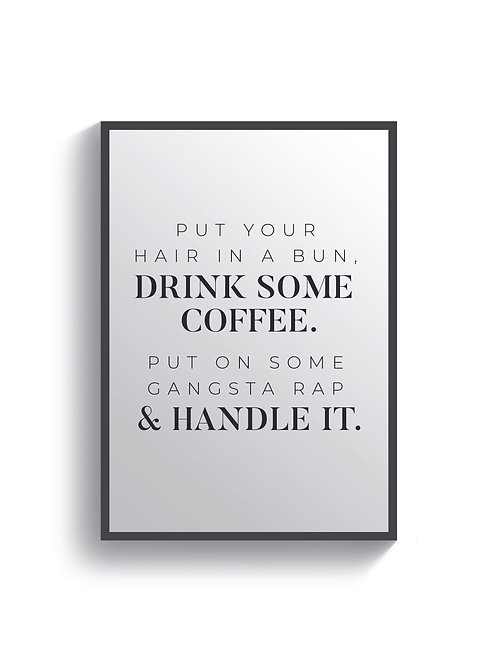 Drink Some Coffee & Handle It