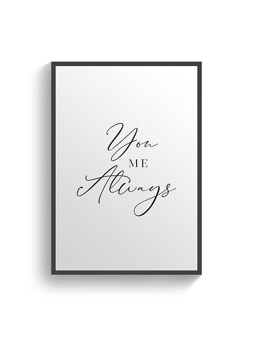 You, Me, Always