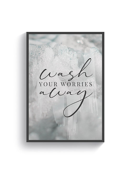 Wash Your Worries Away - Discounted