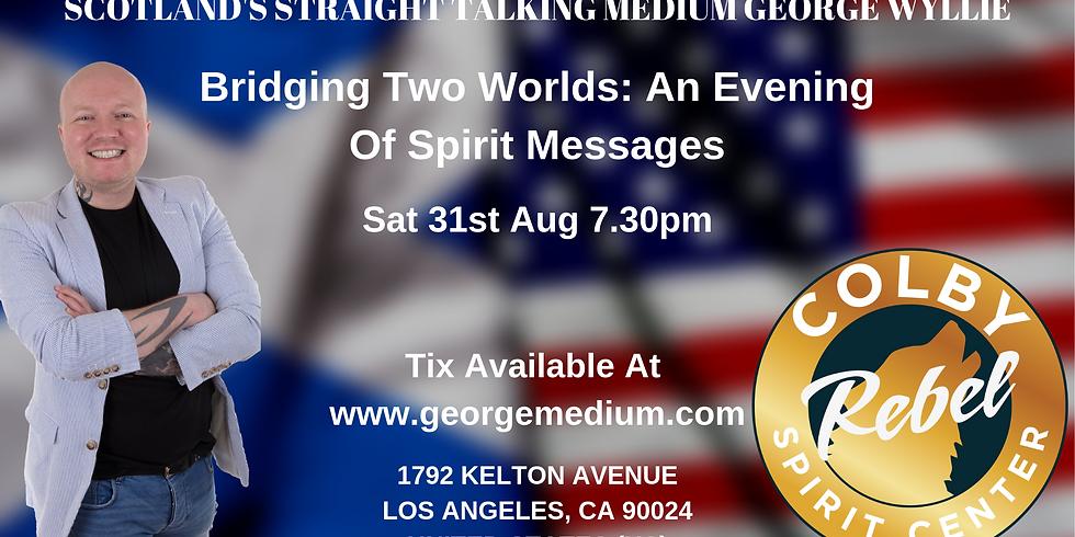 Bridging Two Worlds: An Evening Of Spirit Messages