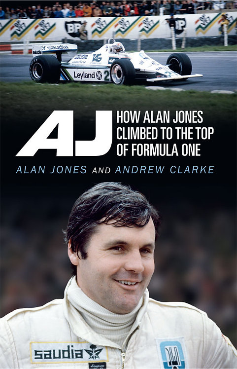 AJ: How Alan Jones Climbed to the Top of Formula 1