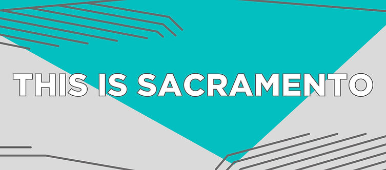 This is Sacramento Website Header-03.jpg