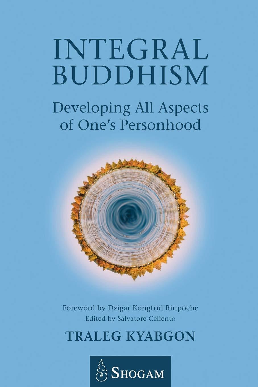 Тралег Кьябгон Ринпоче, «Интегральный буддизм» (предисловие Дзигара Конгтрула Ринпоче)