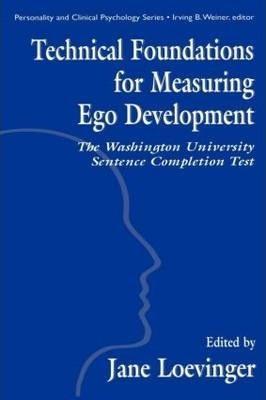 «Технические основания измерения развития эго: тест незаконченных предложений Вашингтонского университета» (под ред. Джейн Лёвинджер)
