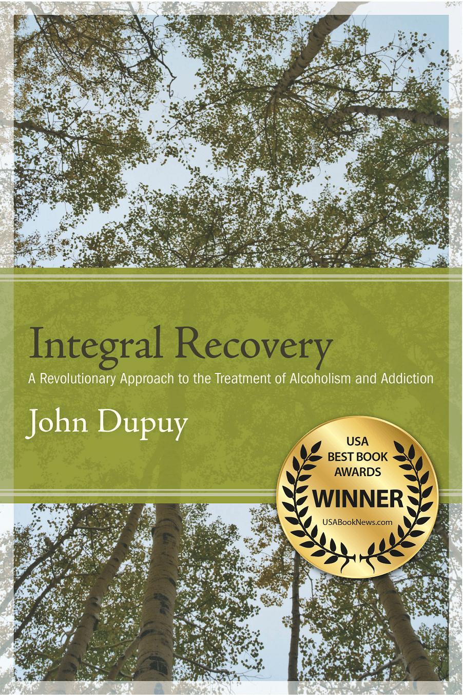 Джон Дюпуи, «Интегральное восстановление: Революционный подход к лечению алкоголизма и аддикции» (Integral Recovery, 2013)