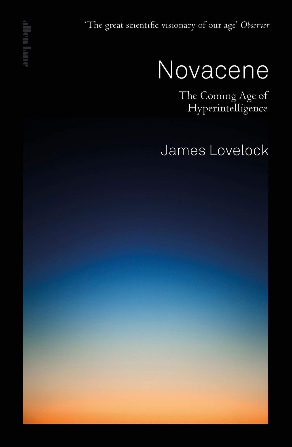 Lovelock J. Novacene: The Coming Age of Hyperintelligence. Allen Lane, 2019. 160 p. ISBN-13: 978-0241399361