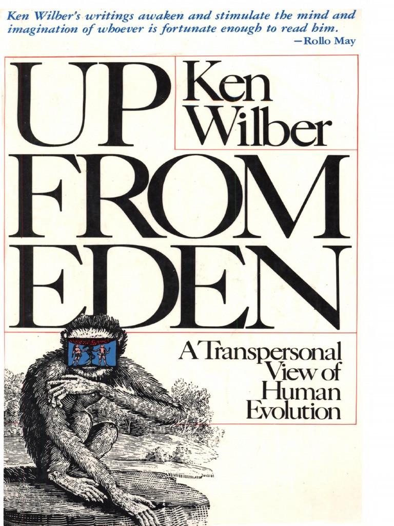 Кен Уилбер, «Восхождение из Эдема: Трансперсональный взгляд на эволюцию человека» (1981)