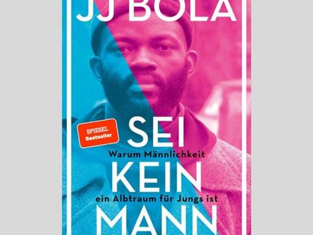 Sei kein Mann von JJ Bola