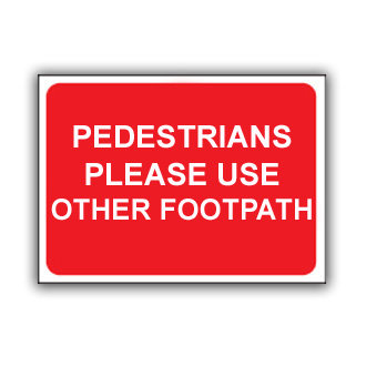 Pedestrians Please Use Other Footpath (T028)