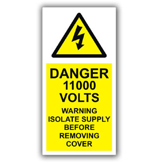 Danger 11000 Volts Warning Isolate Supply (D016)