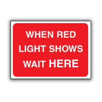 When Red Light Shows Wait Here (U013)