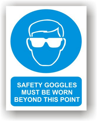 Safety Goggles Must Be Worn Beyond This Point (O002)