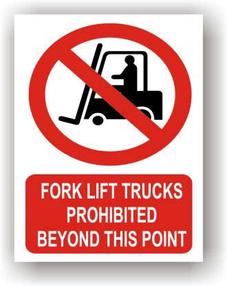 Fork Lift Trucks Prohibited (R018)