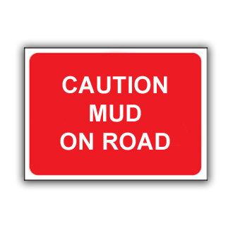 Caution Mud on Road (T027)