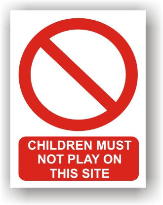 Children Must Not Play On This Site (R017)